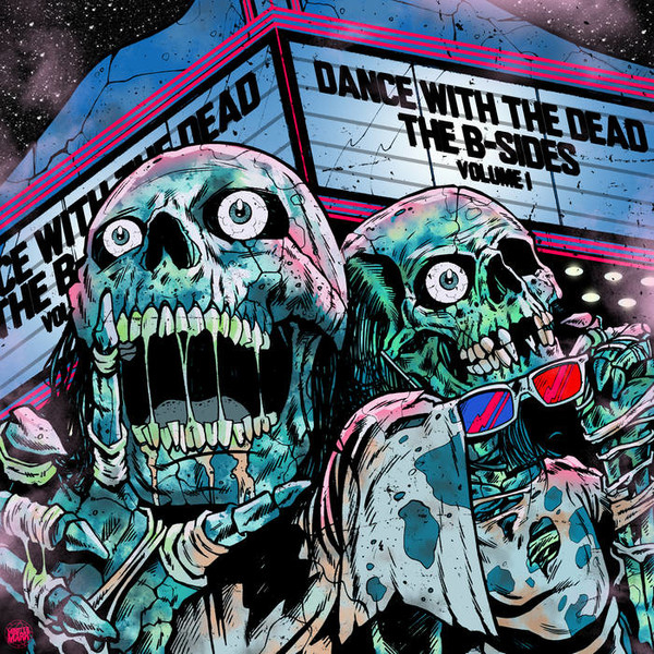 Dance With The Dead - The B​-​Sides: Volume I (2017)